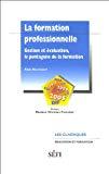La formation professionnelle. Gestion et évaluation, le pentagone de la formation.