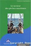 Le secteur des pêches maritimes.