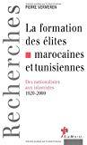 La formation des élites marocaines et tunisiennes. Des nationalistes aux islamistes, 1920-2000.