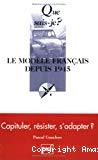 Le modèle français depuis 1945.