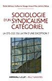 Sociologie d'un syndicalisme catégoriel