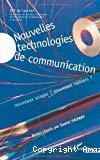 Nouvelles technologies de communication : nouveaux usages ? nouveaux métiers ?