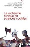 La recherche clinique en sciences sociales