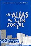 Les aléas du lien social. Constructions identitaires et culturelles dans la ville.