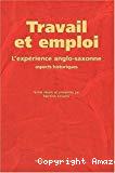 Travail et emploi. L'expérience anglo-saxonne, aspects historiques.