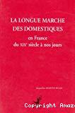 La longue marche des domestiques en France du XIXe siècle à nos jours.
