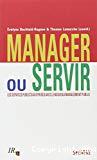 Manager ou servir ?