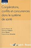 Coopérations, conflits et concurrences dans le système de santé.
