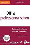 DIF et professionnalisation : comment adapter l'offre de formation.