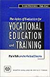 The roles of evaluation for vocational education and training. Plain talk on the field of dreams.
