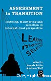 Assessment in transition. Learning, monitoring and selection in international perspective.