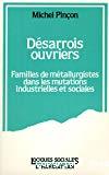 Désarrois ouvriers. Familles de métallurgistes dans les mutations industrielles et sociales