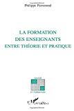 La formation des enseignants entre théorie et pratique.