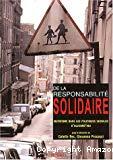 De la responsabilité solidaire : mutations dans les politiques sociales d'aujourd'hui.