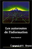 Les autoroutes de l'information. Mythes et réalités.