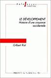 Le développement. Histoire d'une croyance occidentale.