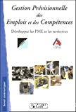 Gestion prévisionnelle des emplois et des compétences. Développer les PME et les territoires.