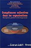Compétences collectives dans les organisations. Emergence, gestion et développement.