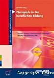 Planspiele in der beruflichen Bildung. Auswahl, Konzepte, Lernarrangements, Erfahrungen - Aktueller Planspielkatalog 2008.
