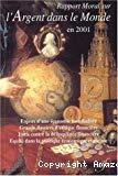 Rapport moral sur l'argent dans le monde en 2001.
