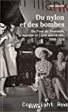 Du nylon et des bombes. Du Pont de Nemours, le marché et l'Etat américain, 1900-1970.