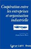 Coopération entre les entreprises et organisation industrielle.