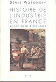 Histoire de l'industrie en France du XVIe siècle à nos jours.