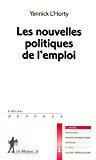 Les nouvelles politiques de l'emploi.
