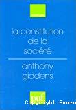 La constitution de la société. Eléments de la théorie de la structuration.