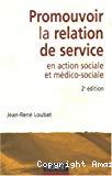 Promouvoir la relation de service en action sociale et médico-sociale.