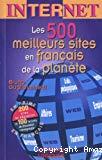 Internet : les 500 meilleurs sites en français de la planète.