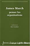 James March, penser les organisations.
