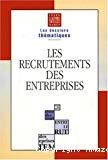 Les recrutements des entreprises.