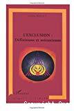 L'exclusion : définitions et mécanismes.