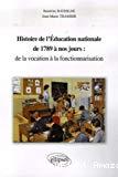 Histoire de l'Education nationale de 1789 à nos jours : de la vocation à la fonctionnarisation.