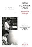 L'hôpital et la profession d'infirmière : une comparaison France-Japon. Les voies de la modernisation.