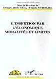 L'insertion par l'économique modalités et limites. Actes du séminiare de Roubaix 30 septembre - 1er octobre 1993.