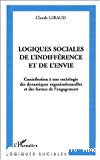 Logiques sociales de l'indifférence et de l'envie : contribution à une sociologie des dynamiques organisationnelles et des formes de l'engagement.