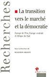 La transition vers le marché et la démocratie. Europe de l'Est, Europe centrale et Afrique du Sud.
