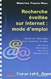 Recherche éveillée sur Internet : mode d'emploi