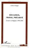 Education, travail, précarité. Lectures sociologiques 1996-2006.