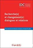 Recherche(s) et changement(s) : dialogues et relations
