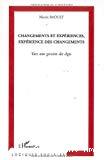 Changements et expériences, expérience des changements. Vers une gestion des âges.