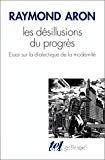 Les désillusions du progrès. Essai sur la dialectique de la modernité.