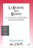 La richesse des régions. La nouvelle géographie socio-économique.