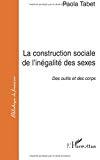 La construction sociale de l'inégalité des sexes. Des outils et des corps.