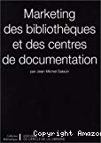 Marketing des bibliothèques et des centres de documentation.