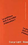 Le politique doit-il se mêler d'éducation ?
