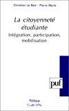 La citoyenneté étudiante. Intégration, participation, mobilisation.