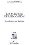 Les sciences de l'éducation : des recherches, une discipline.
